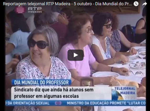 Reportagem telejornal RTP Madeira – 5 outubro – Dia Mundial do Professor