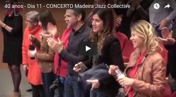 40 anos – Dia 11 – CONCERTO Madeira Jazz Collective