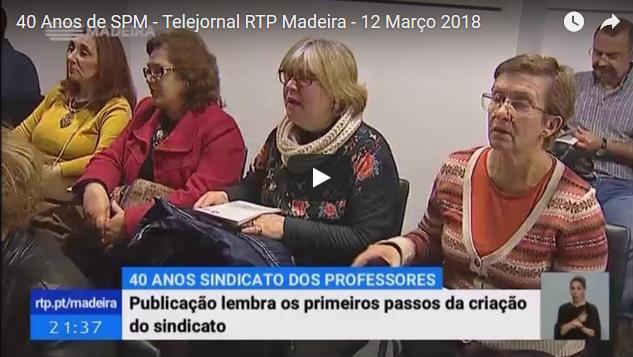 40 Anos de SPM – Telejornal RTP Madeira – 12 Março 2018