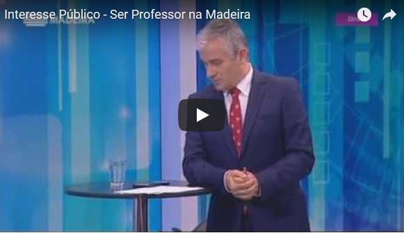 Interesse Público – Ser Professor na Madeira