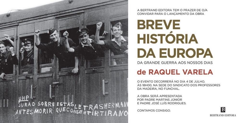 Apresentação da Breve História da Europa da autoria da Professora e Investigadora Raquel Varela