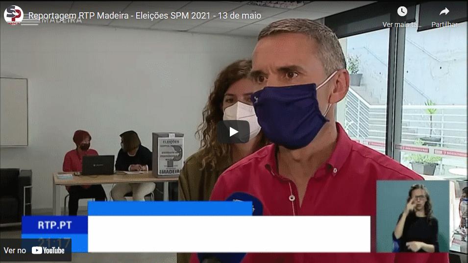 Reportagem RTP Madeira – Eleições SPM 2021 – 13 de maio